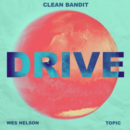 Clean Bandit & Topic (feat. Wes Nelson)